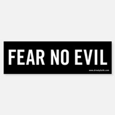 Fear No Evil Bumper Bumper Bumper Sticker