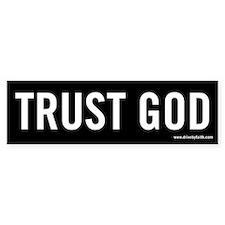 Trust God Bumper Bumper Sticker