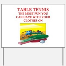table tennis player joke Yard Sign