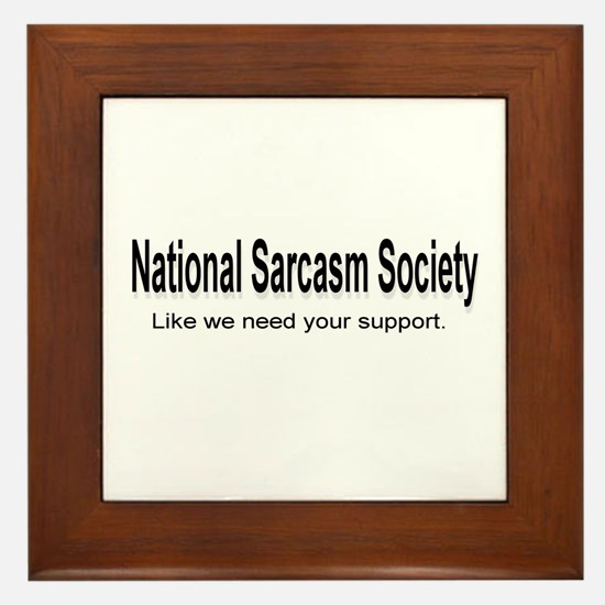 National Sarcasm Society ... Framed Tile