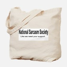 National Sarcasm Society ... Tote Bag