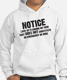 Notice: Lack of planning Jumper Hoodie