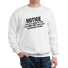 Notice: Lack of planning Sweatshirt