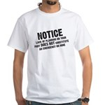 Notice: Lack of planning White T-Shirt