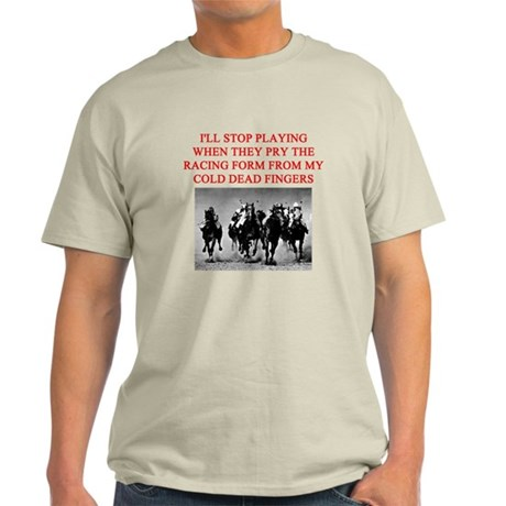 thoroghbred racing joke Light T-Shirt