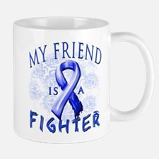 My Friend Is A Fighter Mug
