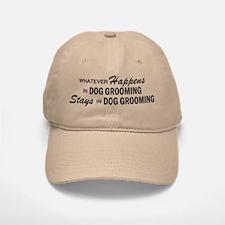 Whatever Happens - Dog Grooming Baseball Baseball Cap