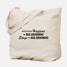 Whatever Happens - Dog Grooming Tote Bag