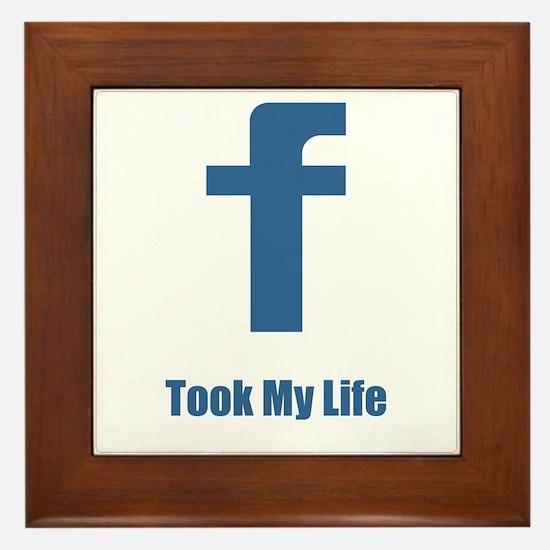 Facebook Took My Life Framed Tile