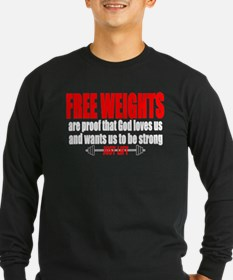 FREE WEIGHTS ARE PROOF T