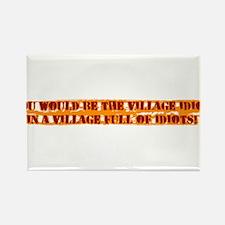 Village Idiot Rectangle Magnet