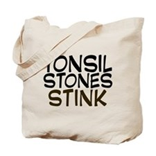 Tonsil Stones Stink Tote Bag