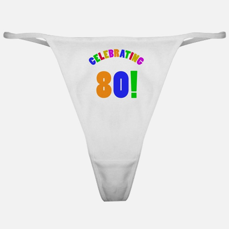 Rainbow 80th Birthday Party Classic Thong