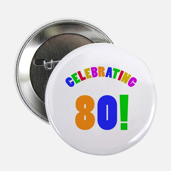 "Rainbow 80th Birthday Party 2.25"" Button"