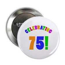 "Rainbow 75th Birthday Party 2.25"" Button (100 pack"