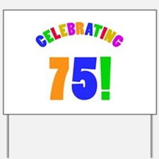 Rainbow 75th Birthday Party Yard Sign