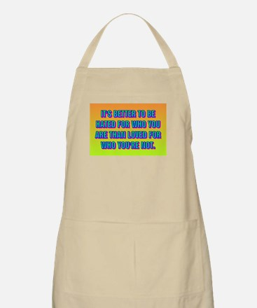 IT'S BETTER TO BE HATED Apron