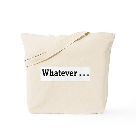 Whatever Tote Bag