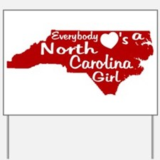 Everybody Loves a NC Girl (Re Yard Sign