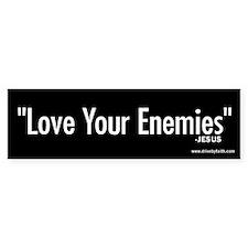 Love Your Enemies Bumper Bumper Sticker