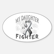 My Daughter Is A Fighter Sticker (Oval)