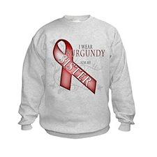 I Wear Burgundy for my Sister Sweatshirt