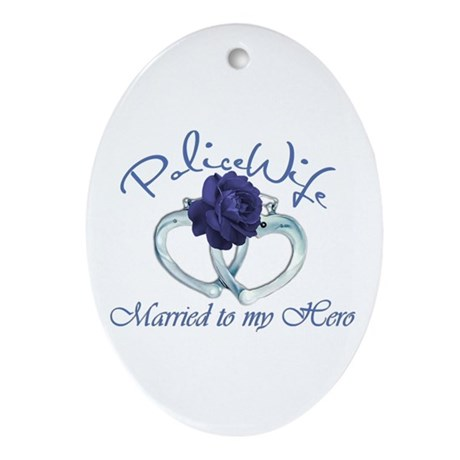 PoliceWife: Married My Hero Ornament (Oval)