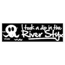 I Took a Dip in the River Styx Car Sticker