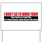 I Didn't Go To Work Today Yard Sign