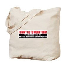 I Didn't Go To Work Today Tote Bag