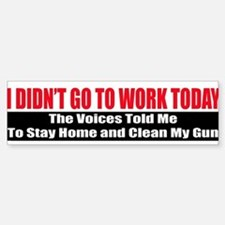 I Didn't Go To Work Today Car Car Sticker