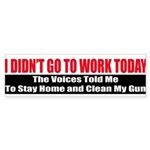 I Didn't Go To Work Today Sticker (Bumper)