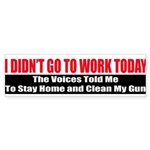 I Didn't Go To Work Today Sticker (Bumper 10 pk)