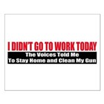 I Didn't Go To Work Today Small Poster