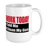 I Didn't Go To Work Today Large Mug