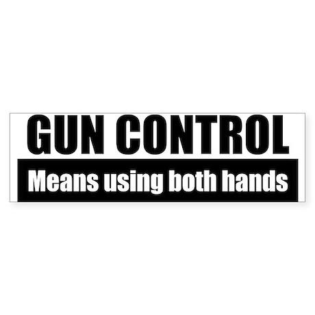 Gun Control Both Hands Bumper Sticker