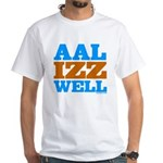 AAL IZZ WELL. White T-Shirt