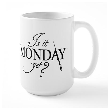 """""""Is it Monday Yet?"""" Large Mug"""