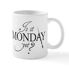 """Is it Monday Yet?"" Mug"