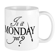 """""""Is it Monday Yet?"""" Small Mug"""