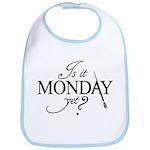 """""""Is it Monday Yet?"""" Bib"""