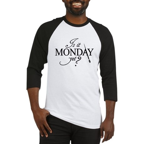"""Is it Monday Yet?"" Baseball Jersey"