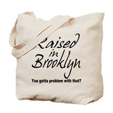 Raised in Brooklyn Tote Bag