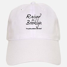 Raised in Brooklyn Baseball Baseball Cap