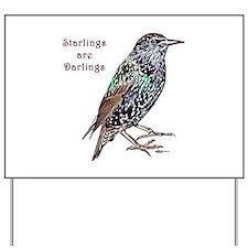 Starlings Are Darlings Yard Sign
