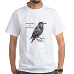 Starlings Are Darlings White T-Shirt