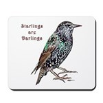 Starlings Are Darlings Mousepad