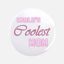 "World's Coolest Mom 3.5"" Button"