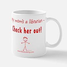My Mom...Change the World Mug