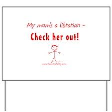 My Mom...Change the World Yard Sign